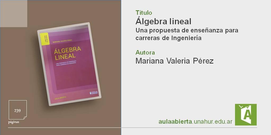 Una propuesta de enseñanza de Álgebra lineal